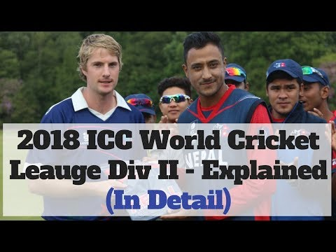 2018 ICC World Cricket League Division 2 - Explained In Detail