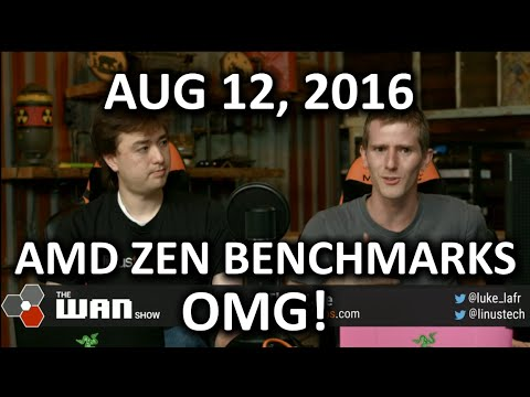 The WAN Show - AMD Zen Benchmarks Leaked! - August 12th 2016