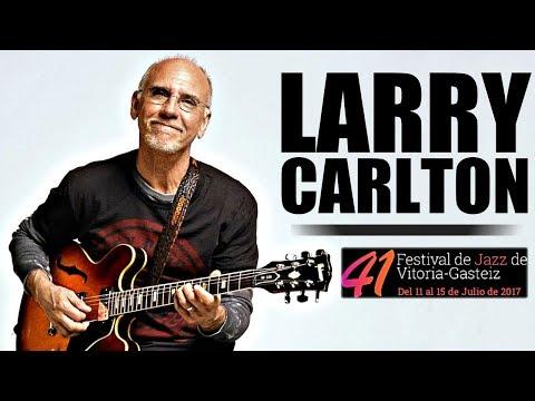 Larry Carlton Quartet - Festival de Jazz de Vitoria-Gasteiz 2017