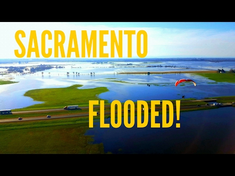 Sacramento is Underwater - Paramotor Adventure