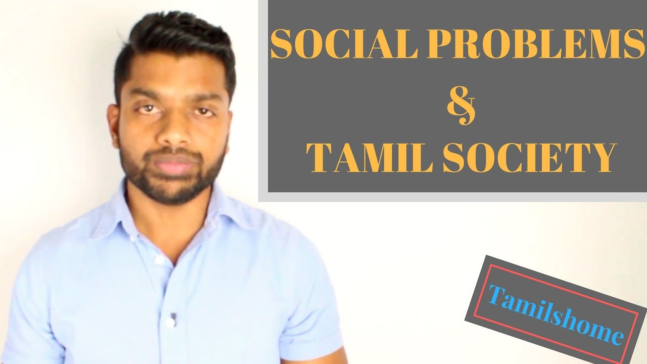 Tamil view of Social Problems in the Tamil Society