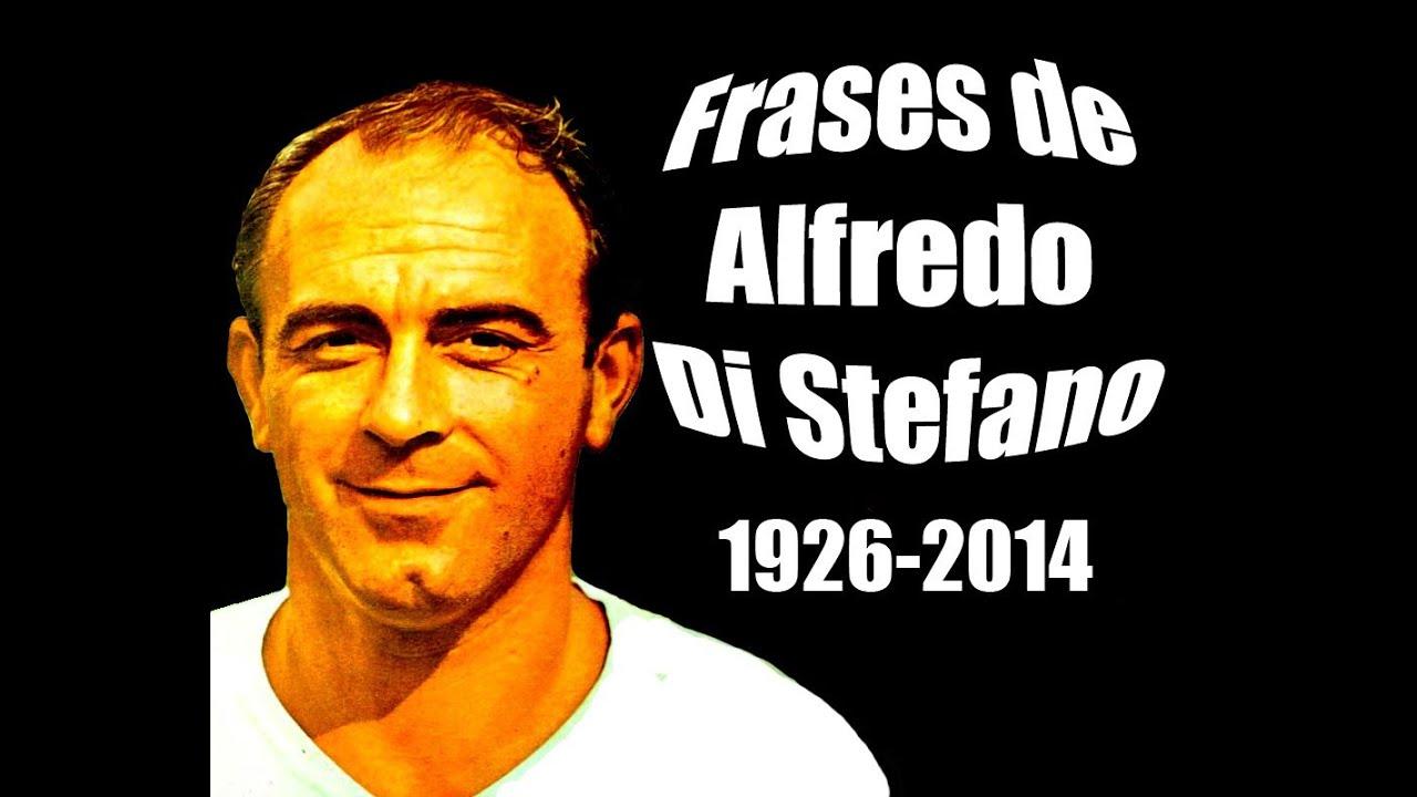 17 Frases De Alfredo Di Stefano