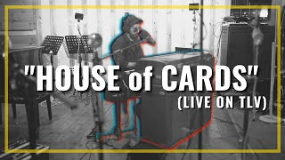 4-BIT || HOUSE OF CARDS (Live Session)