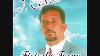 J. Carlos- Fieis da Terra (Cd Completo)