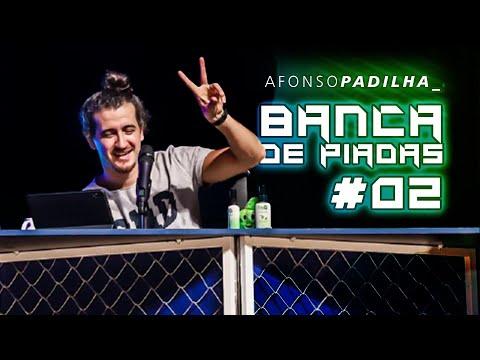 AFONSO PADILHA -  eu na BANCA DE PIADAS #02