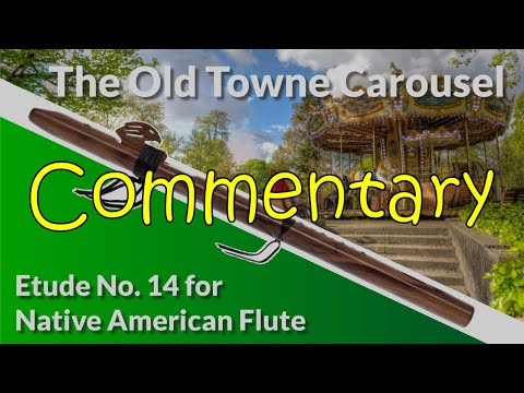 Native American Flute Etude No. 14 - The Old Towne Carousel - Commentary