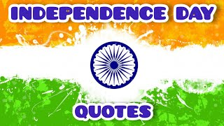 Happy Independence Day 2021! Independence Day Quotes! 15th August Quotes!