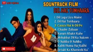 Download LAGU INDIA FULL ALBUM (SOUNTRACK FILM DIL HAI TUMHAARA)