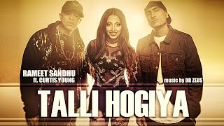 TALLI HOGIYA Video Song | Rameet Sandhu Ft. Curtis Young | Dr Zeus