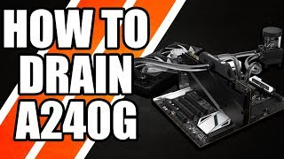 How To Drain A240G