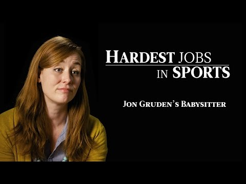 Babysitter for Jon Gruden | Hardest Jobs in Sports