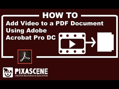 Add Video To A PDF Document Using Adobe Acrobat Pro DC