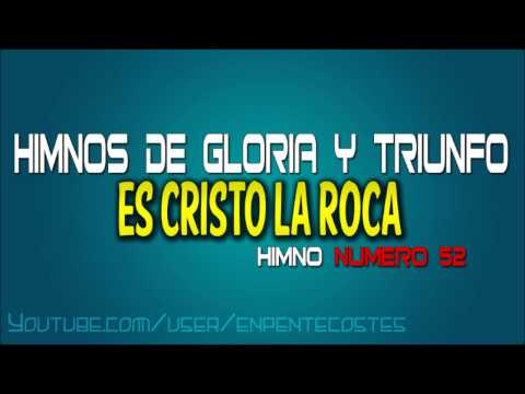 Es Cristo La Roca - Himnos De Gloria Y Triunfo