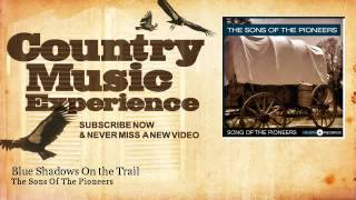 The Sons Of The Pioneers - Blue Shadows On the Trail - Country Music Experience YouTube Videos