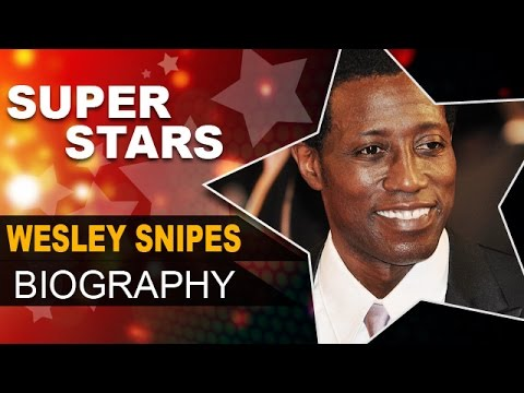 """Wesley Snipes Biography 