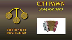 Southwest Ranches, FL  -  Sell or Pawn Accordions, Guitars, Violins, Folk & Wind Musical Instruments