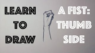 How to Draw a Fist: Thumb Side View