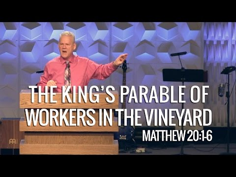 Matthew 20:1-16, The King's Parable Of Workers In The Vineyard