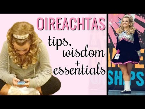 OIREACHTAS -- Tips, Wisdom & Irish Dancer Essentials!  |  Cait B