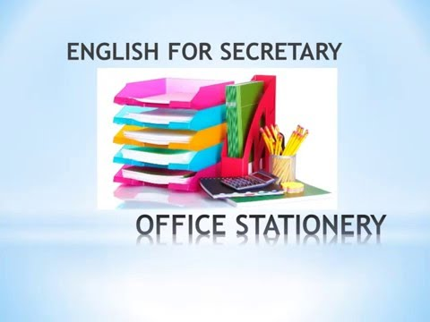 English for Special Purpose, English for Secretary (5) about stationary, office supplies
