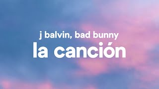 J Balvin, Bad Bunny – LA CANCIÓN (Letra/Lyrics)