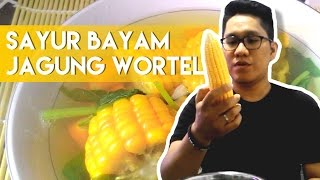 Video RESEP SAYUR BAYAM JAGUNG WORTEL ala Suami - Resep Masakan Ibu Hamil download MP3, 3GP, MP4, WEBM, AVI, FLV Juni 2018