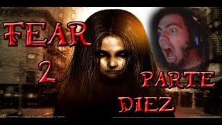 FEAR 2 - MUY SINIESTRO Y MUCHOS GRITOS | ODIO EL COLEGIO | Parte 10 ( Gameplay cam español HD )
