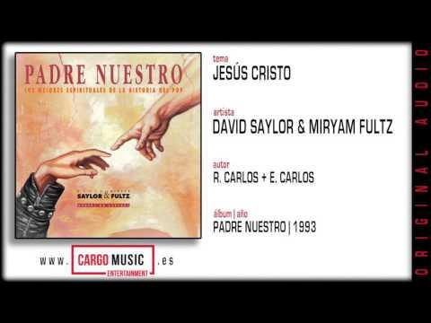 Jesús Cristo - Padre Nuestro - David Saylor & Miryam Fultz  [official audio]