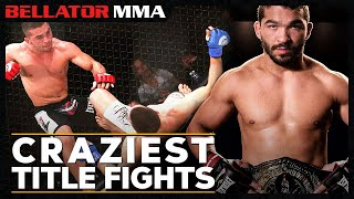 Craziest Title Fights | Bellator MMA