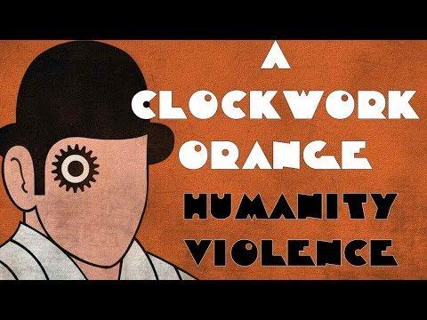 A Clockwork Orange - The Humanity of Violence