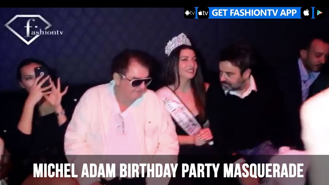 MICHEL ADAM BIRTHDAY PARTY MASQUERADE 2019 | FashionTV | FTV