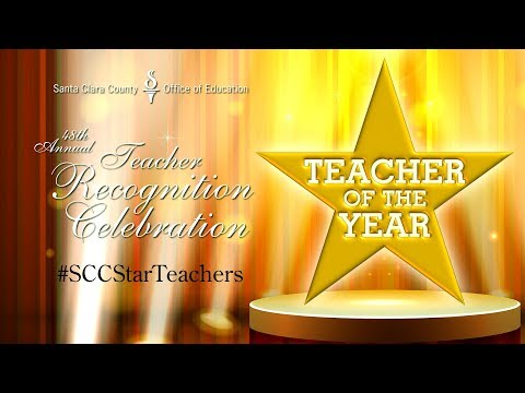 2017 Santa Clara County Teacher Recognition Celebration
