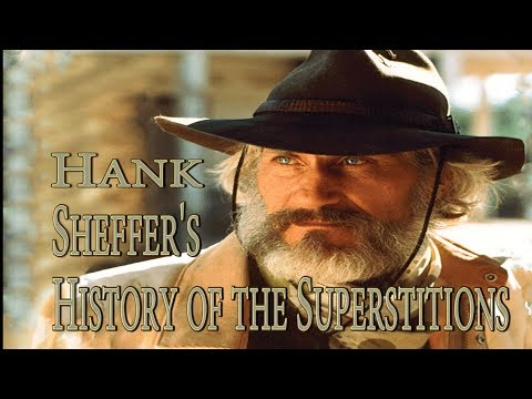 Hank Sheffer Talks About The History Of The Superstition Mountains  #107