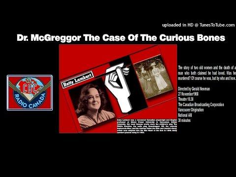 Dr. McGreggor The Case Of The Curious Bones