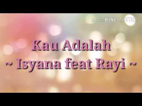 Isyana ft Rayi (Kau adalah) lirik