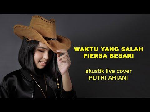 Fiersa Besari - Waktu Yang Salah (live Cover By Putri Ariani)