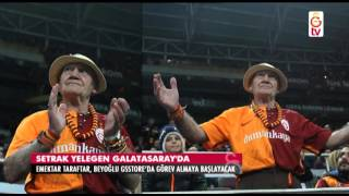 GSTV|Setrak Yelegen Galatasaray'da
