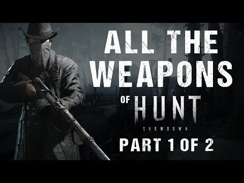 Hunt: Showdown - All Weapons / ALL 50 WEAPONS Showcase [1080p60] - Part 1 of 2