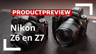 Nikon Z6 & Z7 - Preview Nederlands - CameraNU.nl