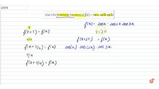 what is the fundamental time period of `f(x) = cosx . cos2x cos3x`