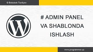 Wordpress Admin va Shablon(Theme) bilan ishlash - Wordpress Uz