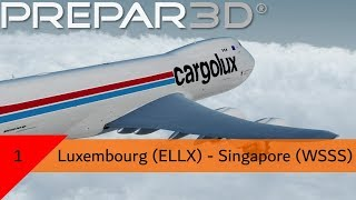 P3D V4.4 -  Cargolux 747-8 - Luxembourg to Singapore (ELLX-WSSS)