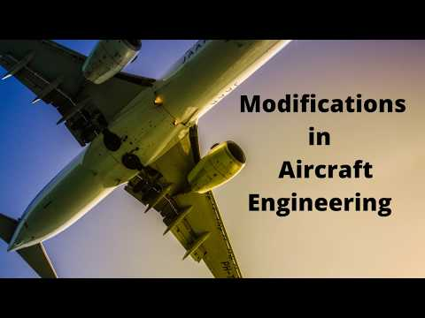 Modifications in Aircraft Engineering