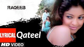 Lyrical: Qateel | Raqeeb- Rival In Love | Sherlyn Chopra | Alisha Chinoy | T-Series