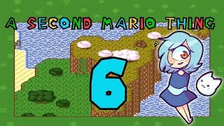 Lets Play A Second Mario Thing (SMW-Hack) - Part 6 - Alles realistisch