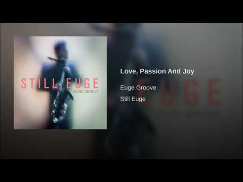 Euge groove - Love, passion and joy