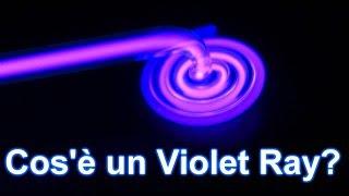 Che cos'è un Violet Ray?