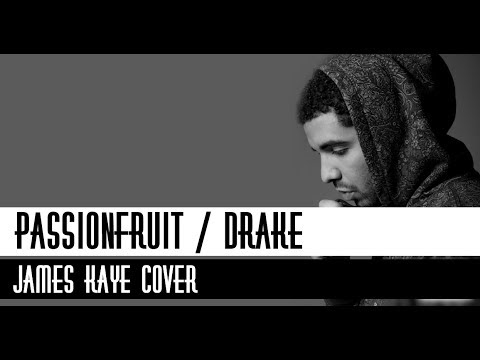 Drake - Passionfruit (Lyrics) | Jame Kaye Cover