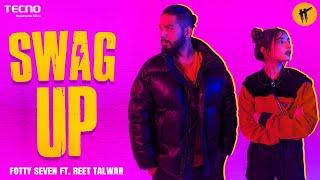 Fotty Seven - Swag Up ft. Reet Talwar   Tecno Swag Up Anthem   Hattke Originals