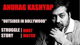 ANURAG KASHYAP | OUTSIDER IN BOLLYWOOD | STRUGGLE STORY| MUST WATCH
